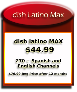 Dish Latino Max TV Channel Progtamming